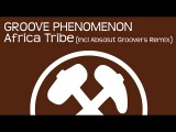 Groove Phenomenon - Africa Tribe (Original Mix)