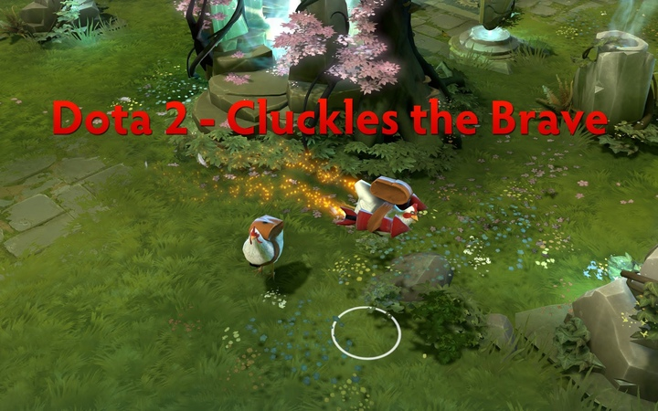 Dota 2 - Cluckles the Brave