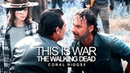 ♠The Walking Dead |◾| This is War♠