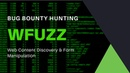 Bug Bounty Hunting - Wfuzz - Web Content Discovery Form Manipulation