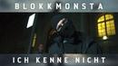 Blokkmonsta - Ich kenne nicht [Prod. ZH Beats] (Official Music Video)