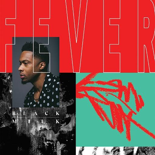 Black Milk альбом Fever