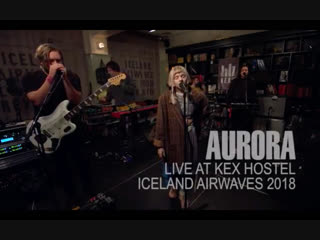 Aurora // live on kexp from iceland airwaves 2018