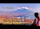 ,,Santa lucia luntana 'a Napule,, - Вокал А. Ренуар ❤❤❤