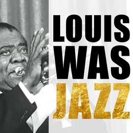 Louis Armstrong альбом Louis Was Jazz