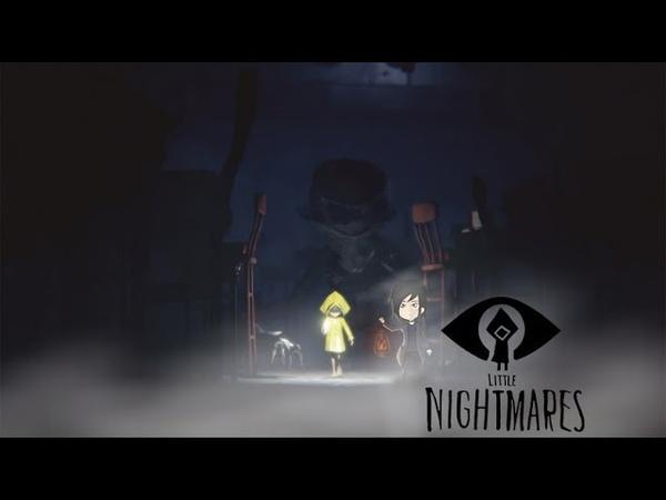 ОЧЕНЬ ПОЗИТИВНОЕ НАЧАЛО - Little Nightmares 1