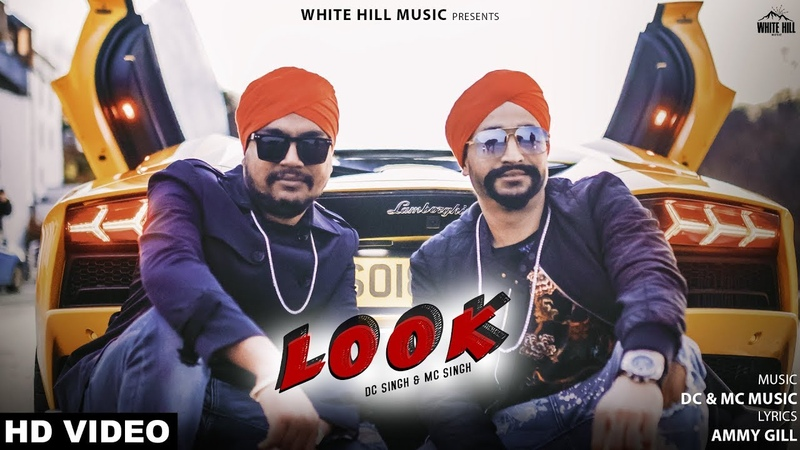 Look (Full Song) DC Singh MC Singh | New Song 2019 | White Hill Music