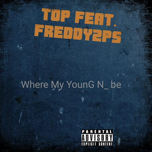 TOP альбом Where My Young N Be (feat. Freddy2ps)