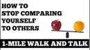 Ходьба дома в 1 милю мотивация: Как перестать сравнивать себя с другими. 1 Mile Walk and Talk: How to Stop Comparing Yourself to Others - Walk At Home, Inspiration
