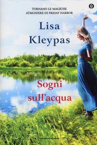 [Libro] Lisa Kleypas - Friday Harbor vol.03. Sogni sull'acqua (2013) - ITA