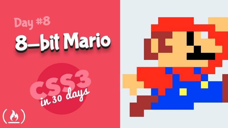 8-Bit Mario: CSS Tutorial (Day 8 of CSS3 in 30 Days)