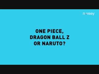 One piece, Dragon ball z or Naruto