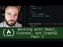 Working with React, Express, and GraphQL Part 3 (P5D28) - Live Coding with Jesse