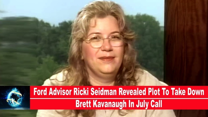 Ford Advisor Ricki Seidman Revealed Plot To Take Down Brett Kavanaugh In July Call(VIDEO)