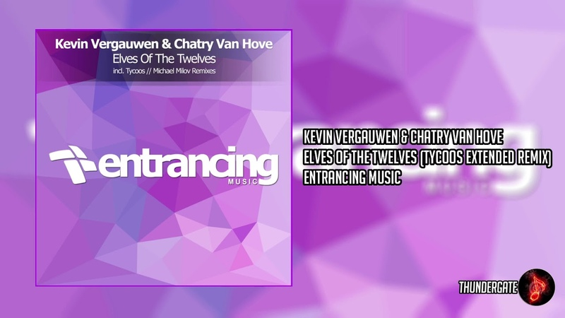 Kevin Vergauwen Chatry Van Hove - Elves Of The Twelves (Tycoos Extended Remix) |Entrancing Music|