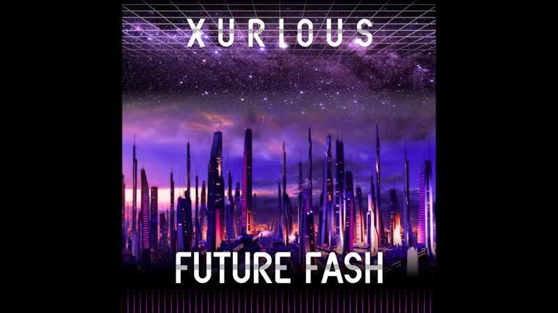Xurious - Future Fash