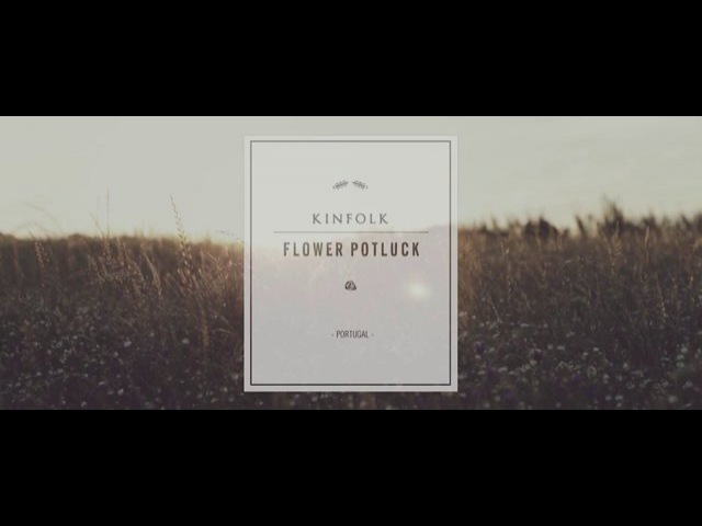 KINFOLK Flower Potluck - Portugal