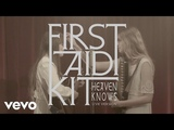 First Aid Kit - Heaven Knows.