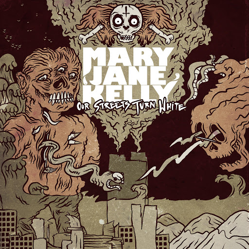 Mary Jane Kelly альбом Our Streets Turn White