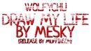 Wolfychu - Draw My Life (MeSky Edition)