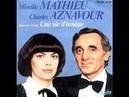 Mireille Mathieu et Charles Aznavour Une vie d'amour (1981)