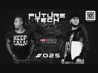 FUTURE TECH MUSIC ► Live DJ-Sets ► 02.12.2018 ► Podcast #025