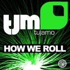 Tujamo альбом How We Roll