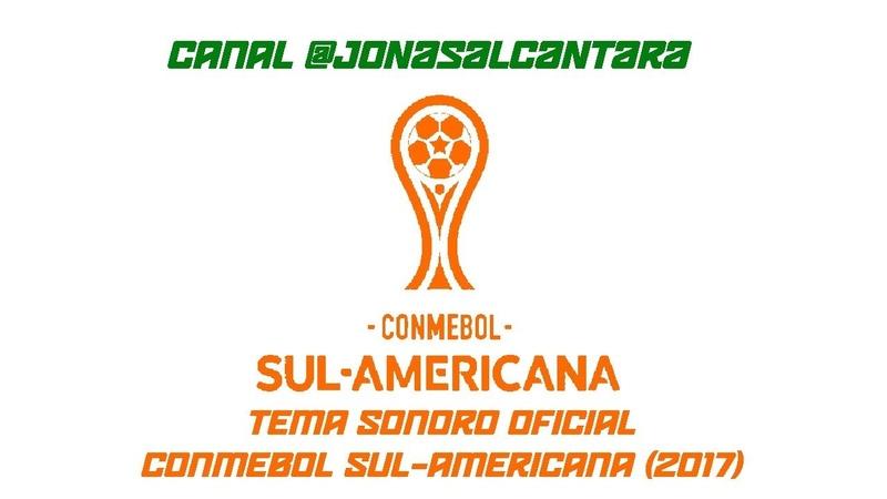 Tema Sonoro Oficial da CONMEBOL Sul Americana 2017