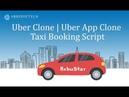 Uber Clone Uber App Clone Taxi Booking Script RebuStar Abservetech