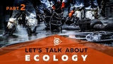 Lets talk about ecology Part 2 English version