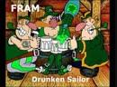 FRAM Drunken Sailor Irish Song