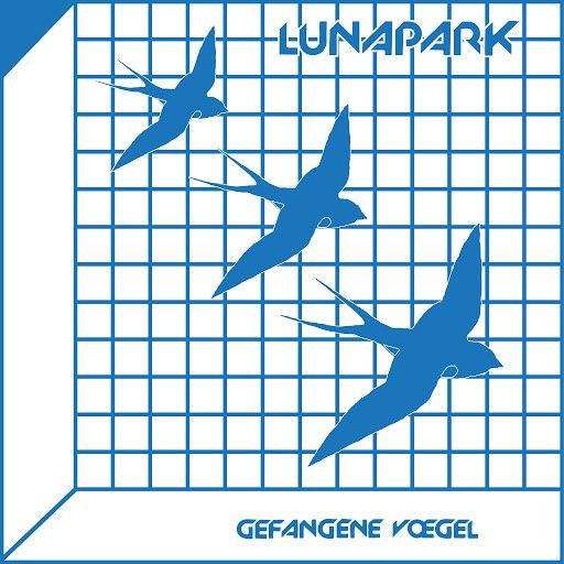 Lunapark альбом Gefangene Voegel
