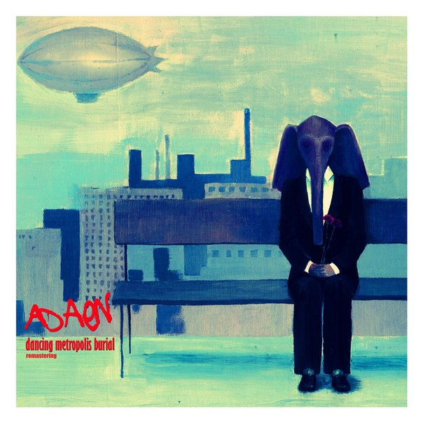 ADAEN - Dancing Metropolis Burial (2013) remastered)