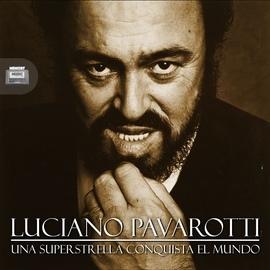 Luciano Pavarotti альбом Una superstrella conquista el mundo