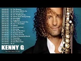Kenny G Greatest Hits Full Album 2018 The Best Songs Of Kenny G Best Saxophone Love Songs 2018