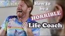 How To Be a Horrible Life Coach - Ultra Spiritual Life episode 131