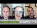 2 5 Geeks Webcast 8 29 18 GeForce RTX Turing Q A With NVIDIA's Tom Petersen