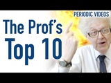 The Professor's Top 10 - Periodic Table of Videos