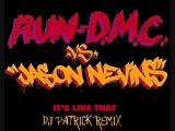 Run Dmc Vs Jason Nevins - Its Like That ( DJ PATRICK REMIX)
