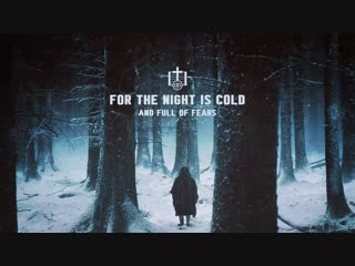 For the Night is Cold and Full of Fears [Witch House_⁄Dark Ambient] [Winter Mix]