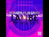 DJ Slider vs. DJ Grizli - Lambe (DJ Slider Mix)