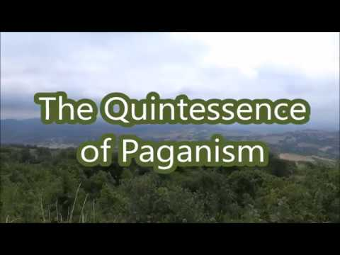 The Quintessence of Paganism