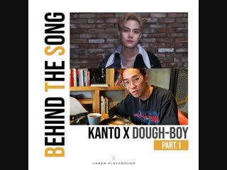 KANTO & DOUGH-BOY 'WON' BEHIND THE SONG Part.1