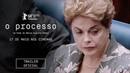 O Processo Trailer Oficial