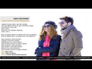 Elcin Ceferov & Sevda Yahyayeva - Seni Sevirem 2014