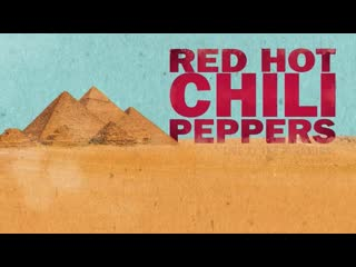 Red Hot Chili Peppers – Live At The Pyramids [Giza, Egypt /15 March 2019]
