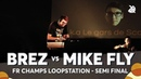 BREZ vs MIKE FLY French Loopstation Beatbox Championship 2018 Semi Final