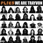 Plies альбом We Are Trayvon