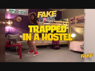 [fakehostel] anya krey - trapped in a hostel new porn 2018