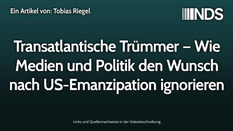 Transatlantische Trümmer Wie Medien und Politik den Wunsch nach US Emanzipation ignorieren